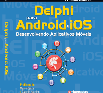 [Livro] Delphi para Android e IOS: Desenvolvendo Aplicativos Móveis